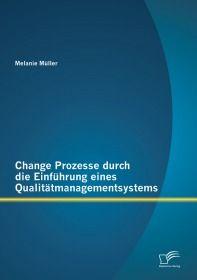 Change Prozesse durch die Einführung eines Qualitätmanagementsystems