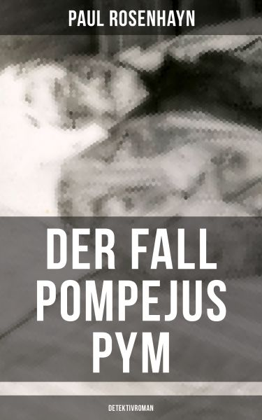 Der Fall Pompejus Pym (Detektivroman)