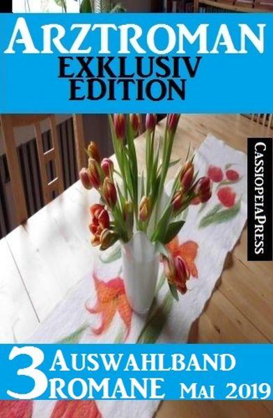 Arztroman Auswahlband 3 Romane Mai 2019