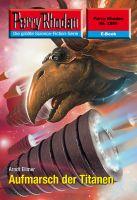 Perry Rhodan 2588: Aufmarsch der Titanen (Heftroman)