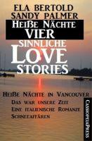 Heiße Nächte - Vier sinnliche Love Stories