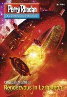 Perry Rhodan 2764: Rendezvous in Larhatoon (Heftroman)