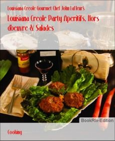 Louisiana Creole Party Aperitifs, Hors d'oeuvre & Salades
