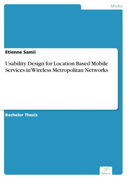 Usability Design for Location Based Mobile Services in Wireless Metropolitan Networks