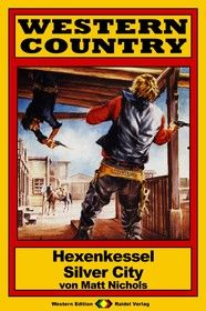 WESTERN COUNTRY 133: Hexenkessel Silver City