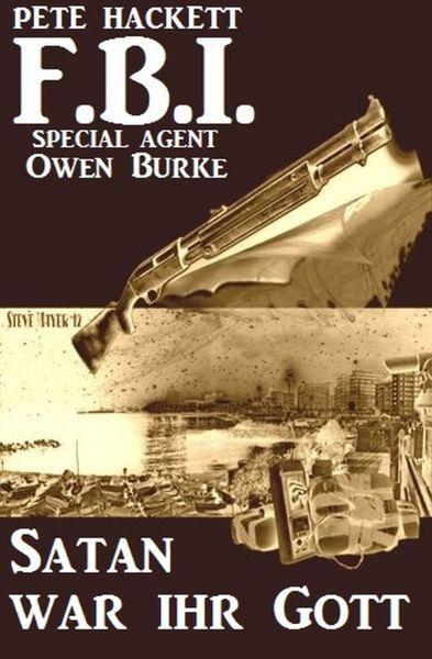 FBI Special Agent Owen Burke - Satan war ihr Gott