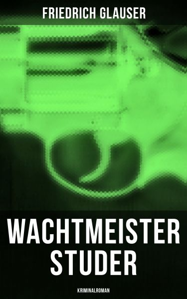 Wachtmeister Studer: Kriminalroman