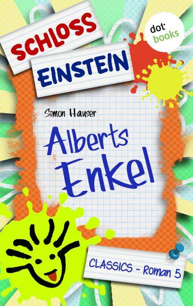Schloss Einstein - Band 5: Alberts Enkel