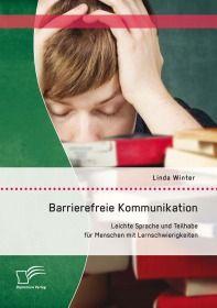 Barrierefreie Kommunikation: Leichte Sprache und Teilhabe für Menschen mit Lernschwierigkeiten