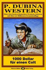 P. Dubina Western, Bd. 35: 1000 Dollar für einen Colt