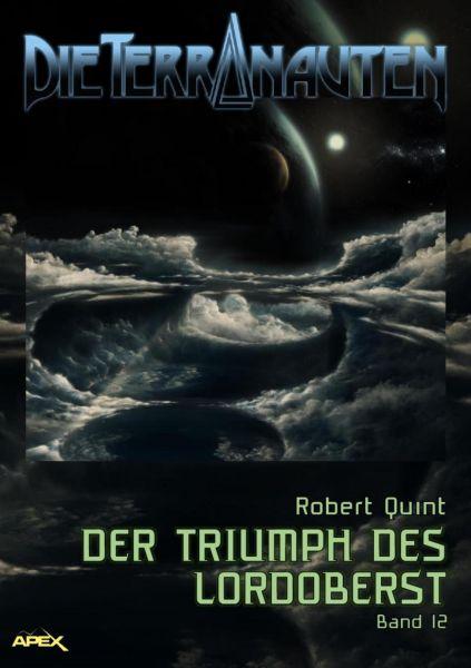 DIE TERRANAUTEN, Band 12: DER TRIUMPH DES LORDOBERST