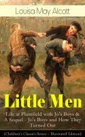 Little Men: Life at Plumfield with Jo's Boys & A Sequel - Jo's Boys and How They Turned Out (Childre