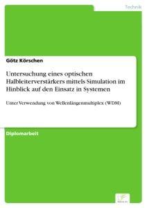 Untersuchung eines optischen Halbleiterverstärkers mittels Simulation im Hinblick auf den Einsatz in