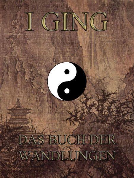 I Ging - Das Buch der Wandlungen
