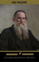 Leo Tolstoy: Autobiographical Trilogy (Golden Deer Classics)