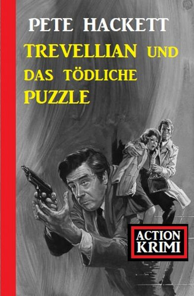 Trevellian und das tödliche Puzzle: Action Krimi