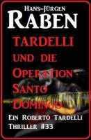 Tardelli und die Operation Santo Domingo