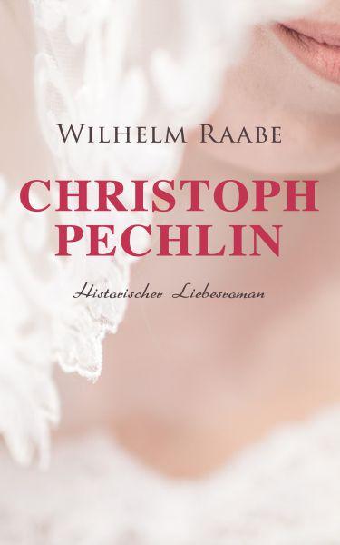 Christoph Pechlin: Historischer Liebesroman
