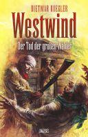 Dietmar Kueglers Westwind 01: Der Tod der grossen Wälder