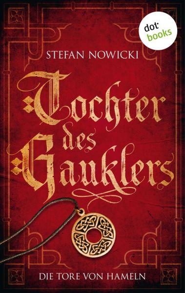 Tochter des Gauklers - Erster Roman: Die Tore von Hameln