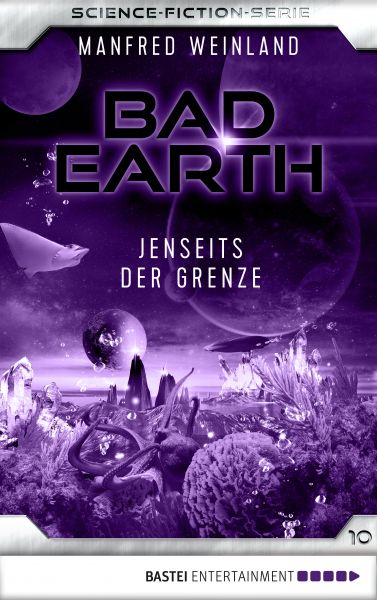 Bad Earth 10 - Science-Fiction-Serie