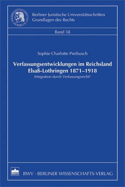 Verfassungsentwicklungen im Reichsland Elsaß-Lothringen 1871-1918