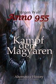 Anno 955 (Bd1): Kampf den Magyaren