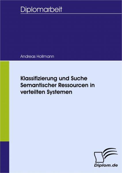 Klassifizierung und Suche Semantischer Ressourcen in verteilten Systemen