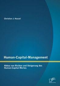 Human-Capital-Management: Abbau von Risiken und Steigerung des Human-Capital-Wertes