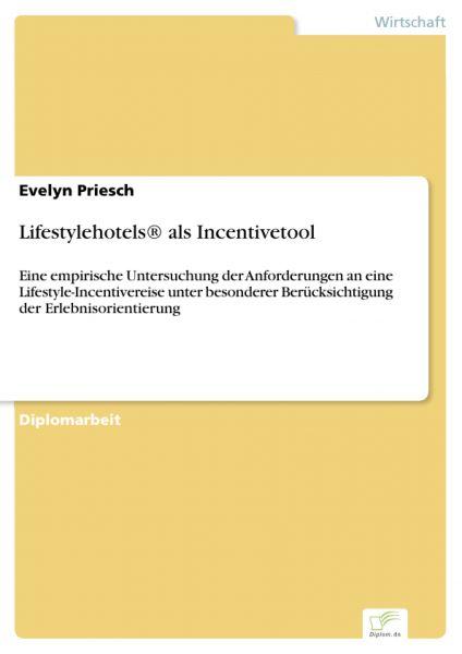 Lifestylehotels® als Incentivetool