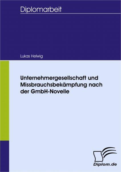 Unternehmergesellschaft und Missbrauchsbekämpfung nach der GmbH-Novelle