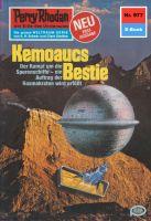 Perry Rhodan 977: Kemoaucs Bestie (Heftroman)