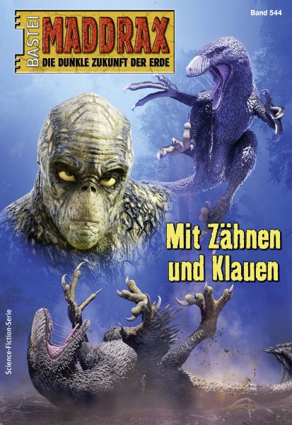 Maddrax 544 - Science-Fiction-Serie