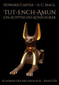 Tut-ench-Amun – Ein ägyptisches Königsgrab: Band III