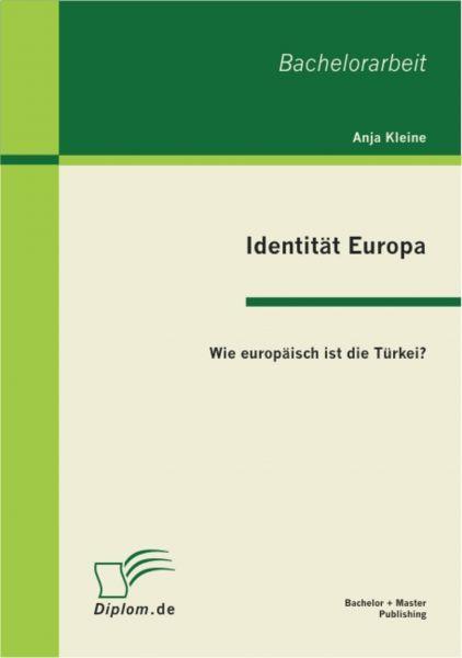 Identität Europa: Wie europäisch ist die Türkei?