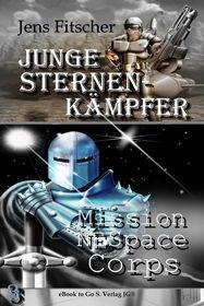Mission NE Space Corps ( Junge Sternen Kämpfer 3 )