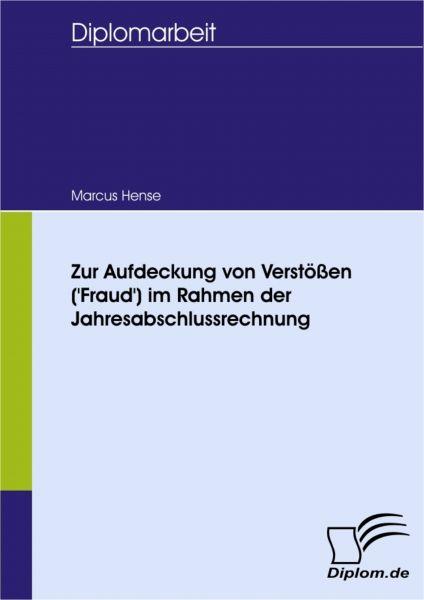 Zur Aufdeckung von Verstößen ('Fraud') im Rahmen der Jahresabschlussprüfung