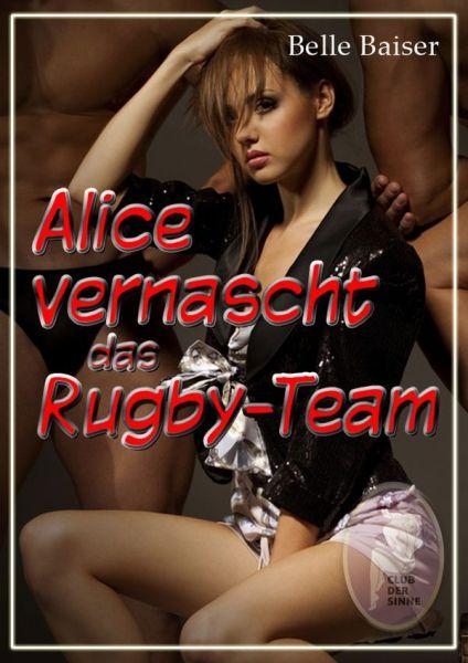 Alice vernascht das Rugby-Team
