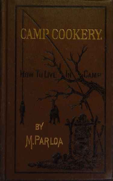 Camp Cookery or How to Live in Camp