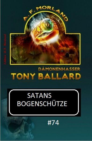 Tony Ballard #74: Satans Bogenschütze