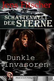Dunkle Invasoren ( Schattenwelt der Sterne 1 )