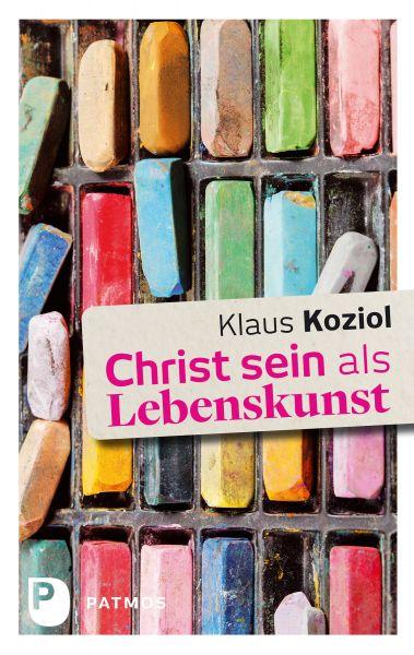 Christ sein als Lebenskunst