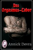 Das Orgasmus-Labor