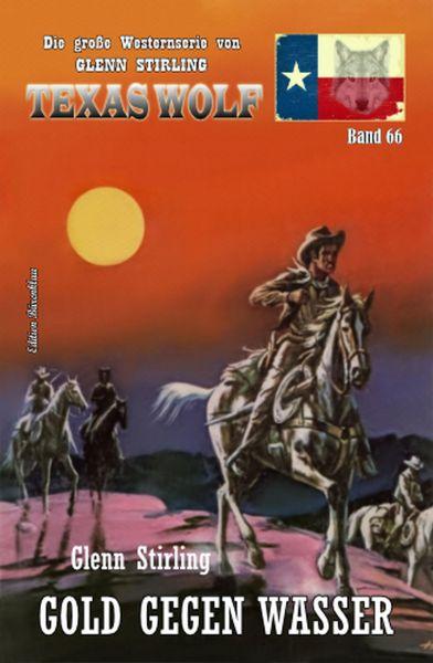 Gold gegen Wasser: Texas Wolf Band 66