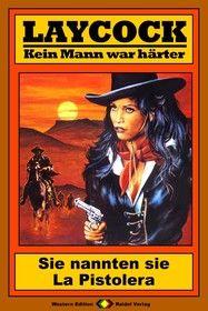 Laycock Western 196: Sie nannten sie La Pistolera