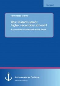 How students select higher secondary schools? A case study in Kathmandu Valley, Nepal