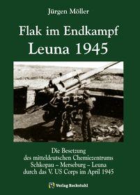 Flak im Endkampf - Leuna 1945