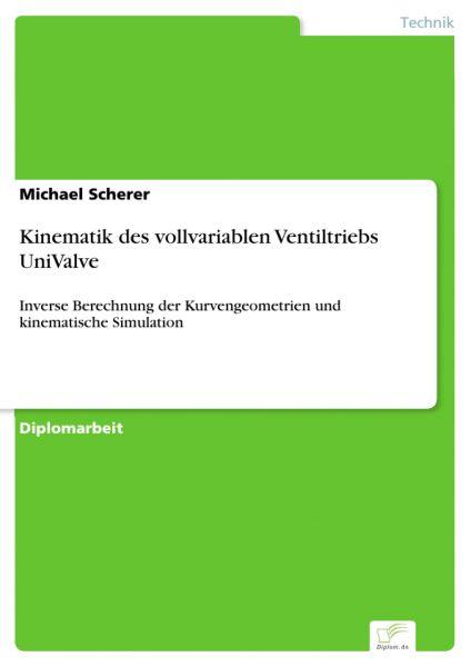 Kinematik des vollvariablen Ventiltriebs UniValve