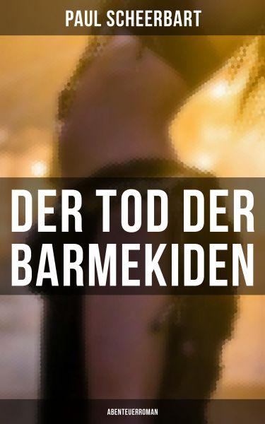 Der Tod der Barmekiden: Abenteuerroman