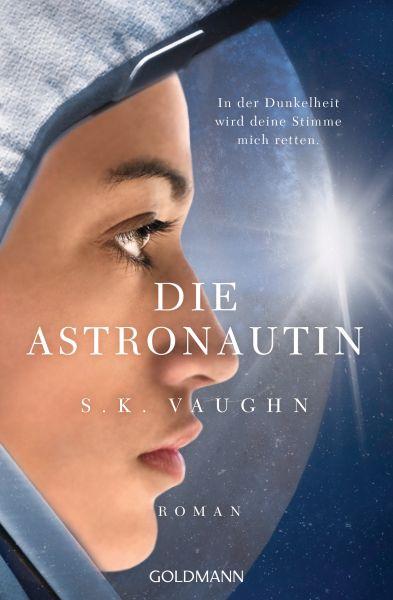 Die Astronautin - In der Dunkelheit wird deine Stimme mich retten